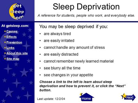 Back Home Next At getsleep.com:  Causes Causes  Effects Effects  Prevention Prevention  Links Links  About this site About this site  Site map Site.