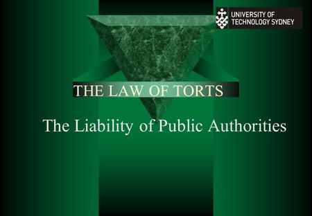 THE LAW OF TORTS The Liability of Public Authorities.