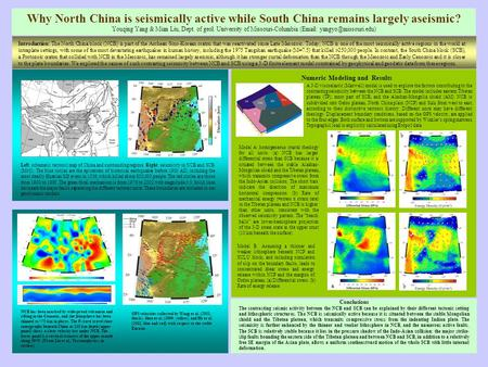 Why North China is seismically active while South China remains largely aseismic? Youqing Yang & Mian Liu, Dept. of geol. University of Missouri-Columbia.