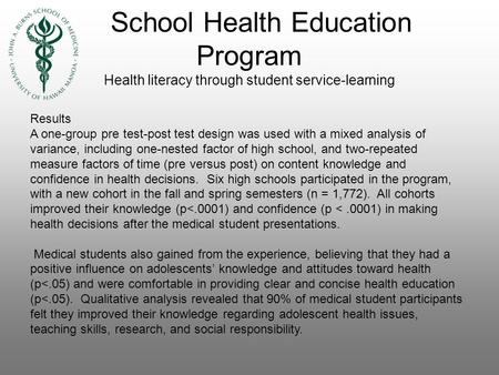 School Health Education Program Health literacy through student service-learning Results A one-group pre test-post test design was used with a mixed analysis.