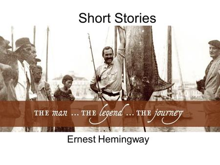 Short Stories Ernest Hemingway. Background Birth: July 21, 1899 Death: July 2, 1961 Place of Birth: Oak Park, Hemingway volunteered as an ambulance driver.