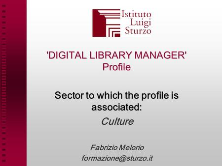 'DIGITAL LIBRARY MANAGER' Profile Sector to which the profile is associated: Culture Fabrizio Melorio