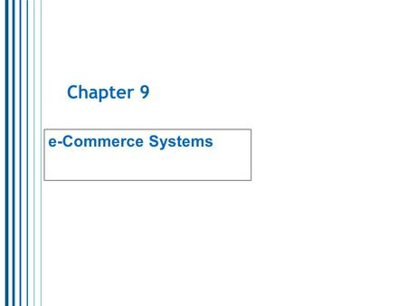 Chapter 9 e-Commerce Systems.