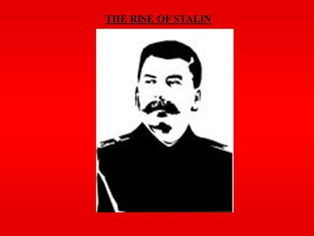 THE RISE OF STALIN. Question of Leadership  1922: Lenin's health deteriorates  Unclear who will succeed him  power struggle ensues after his death.