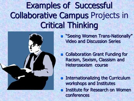 "Examples of Successful Collaborative Campus Critical Thinking Examples of Successful Collaborative Campus Projects in Critical Thinking n ""Seeing Women."