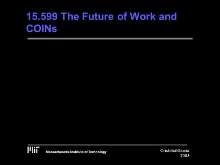 Cristobal Garcia 2005 15.599 The Future of Work and COINs.