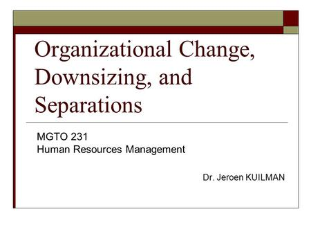 Organizational Change, Downsizing, and Separations