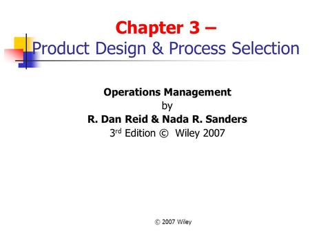 Chapter 3 – Product Design & Process Selection