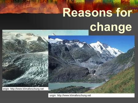 Reasons for change. Production of energy in former times.