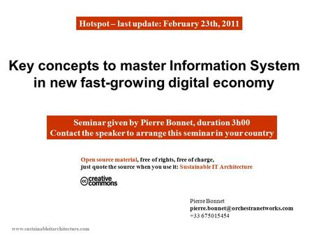 Www.sustainableitarchitecture.com Key concepts to master Information System in new fast-growing digital economy Open source material, free of rights, free.