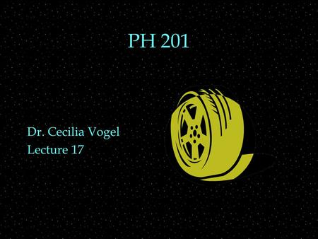 PH 201 Dr. Cecilia Vogel Lecture 17. REVIEW  CM with holes  Thrust OUTLINE  Rotational Motion  angular displacement  angular velocity  angular acceleration.