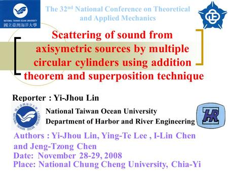 Scattering of sound from axisymetric sources by multiple circular cylinders using addition theorem and superposition technique The 32 nd National Conference.
