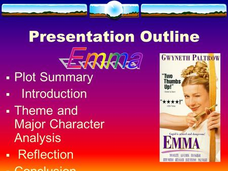 Presentation Outline  Plot Summary  Introduction  Theme and Major Character Analysis  Reflection  Conclusion.