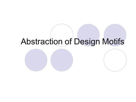 Abstraction of Design Motifs. Association In psychology and marketing, two concepts or stimuli are associated when the experience of one leads to the.