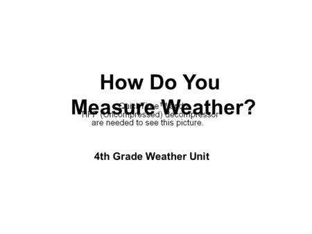 How Do You Measure Weather? 4th Grade Weather Unit.