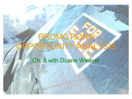 PROMOTIONS OPPORTUNITY ANALYSIS Ch. 5 with Duane Weaver.