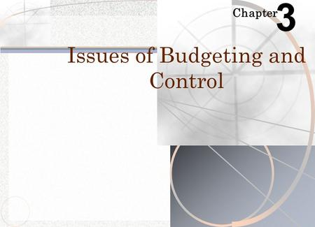 Chapter 3 Issues of Budgeting and Control. Budgeting in nongovernmental, not-for- profit organizations (NPOs) is just as important as in businesses or.