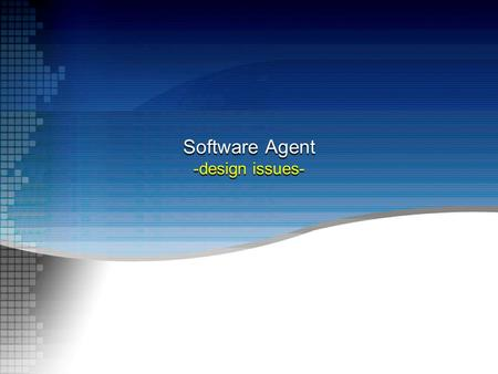 Software Agent -design issues-. Outline Agent review Approaches to building applications Agent & interagent programming tips Incremental system development.
