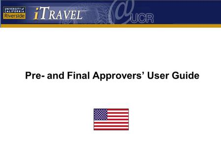 Pre- and Final Approvers' User Guide. Approvers' User GuideSlide 2 Introduction Step-by-Step: Approving (or Rejecting) a Travel Expense Report Helpful.