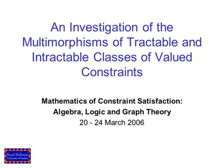 An Investigation of the Multimorphisms of Tractable and Intractable Classes of Valued Constraints Mathematics of Constraint Satisfaction: Algebra, Logic.
