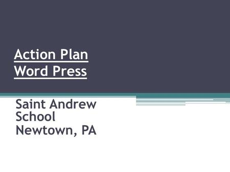 Action Plan Word Press Saint Andrew School Newtown, PA.