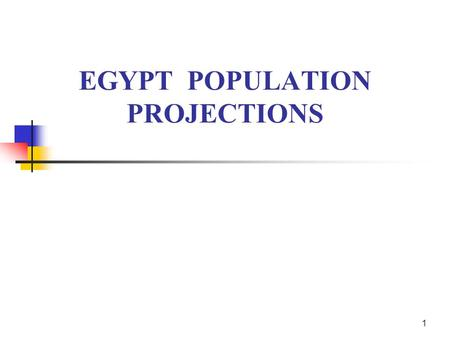 1 EGYPT POPULATION PROJECTIONS. 2 Egypt Demographic Indicators Population (2004): 68.6 million Percent of males:51.1% Percent urban: 42.5% Birth rate: