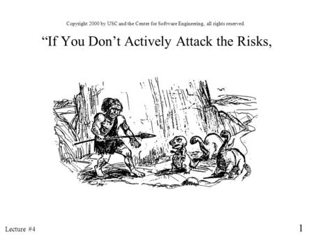 """If You Don't Actively Attack the Risks,"