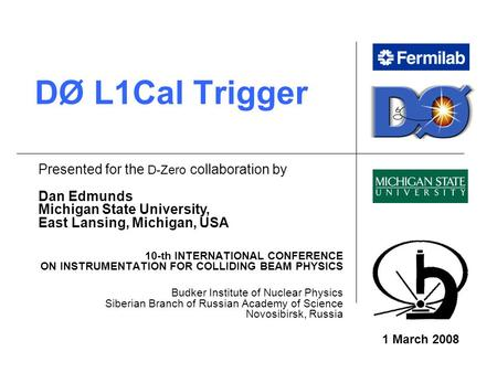 DØ L1Cal Trigger 10-th INTERNATIONAL CONFERENCE ON INSTRUMENTATION FOR COLLIDING BEAM PHYSICS Budker Institute of Nuclear Physics Siberian Branch of Russian.