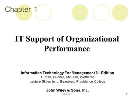 Chapter 11 Information Technology For Management 6 th Edition Turban, Leidner, McLean, Wetherbe Lecture Slides by L. Beaubien, Providence College John.