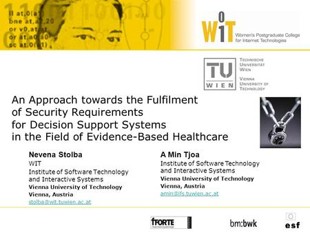 An Approach towards the Fulfilment of Security Requirements for Decision Support Systems in the Field of Evidence-Based Healthcare WIT Institute of Software.