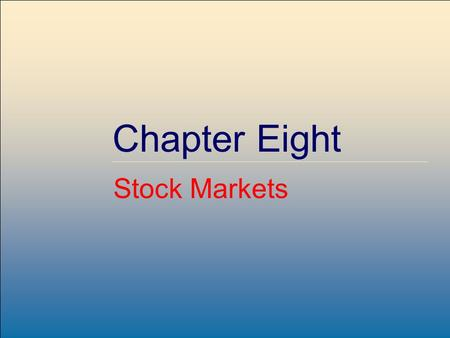 McGraw-Hill /Irwin Copyright © 2007 by The McGraw-Hill Companies, Inc. All rights reserved. Chapter Eight Stock Markets.