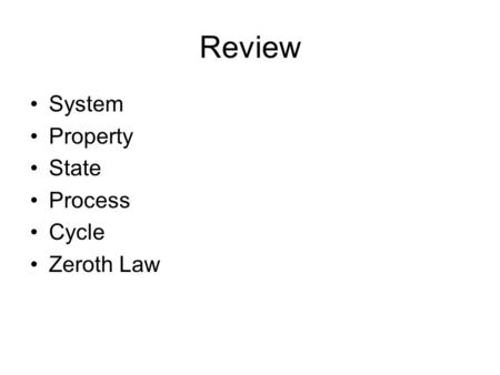 Review System Property State Process Cycle Zeroth Law.