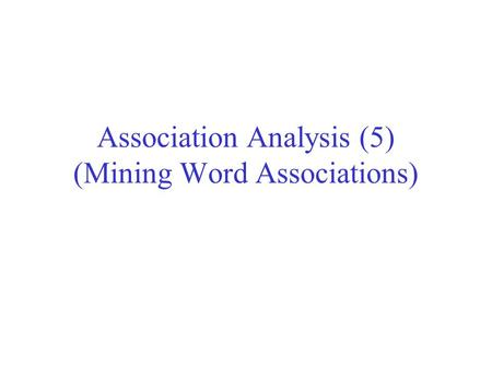 Association Analysis (5) (Mining Word Associations)
