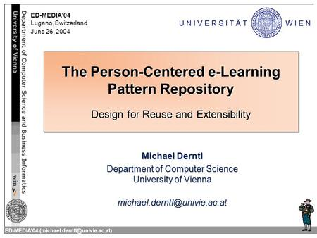Title Subtitle ED-MEDIA'04 The Person-Centered e-Learning Pattern Repository Design for Reuse and Extensibility Michael Derntl.