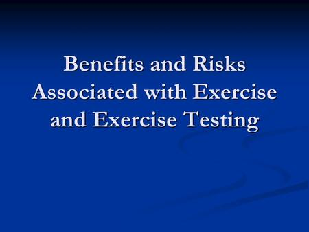 Benefits and Risks Associated with Exercise and Exercise Testing.