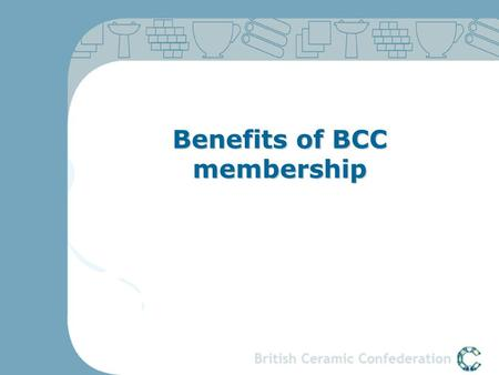 Benefits of BCC membership. Access to expert advice, guidance and support from BCC when you need it. Members enjoy immediate access to the vastly experienced.