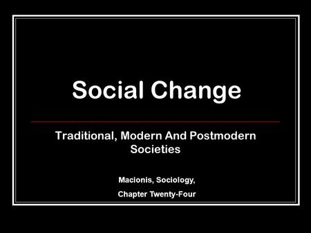 Traditional, Modern And Postmodern Societies