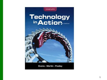 1. 2 Technology in Action Technology in Focus: Information Technology Ethics Information Technology Ethics Copyright © 2012 Pearson Education, Inc. Publishing.