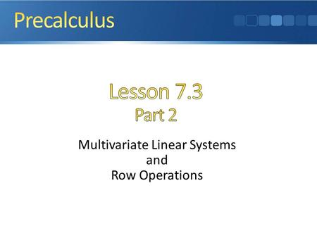 Multivariate Linear Systems and Row Operations ?
