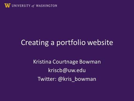 Creating a portfolio website Kristina Courtnage Bowman