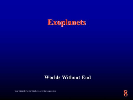8 Exoplanets Worlds Without End Copyright Lynette Cook, used with permission.