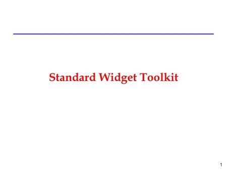 1 Standard Widget Toolkit. 2 SWT l a widget toolkit for Java developers l provides a portable API and tight integration with the underlying native OS.