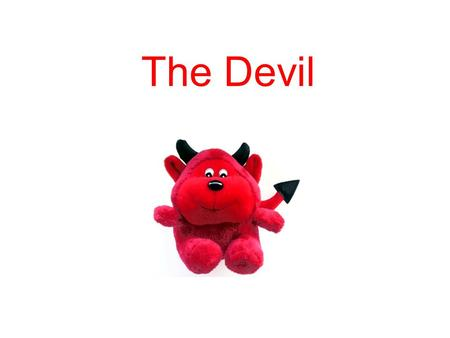 The Devil. Objective: To explore a response or solution to the problem of evil. Outcome To see how the Devil can be a solution to the problem of evil.