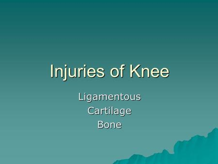 Injuries of Knee LigamentousCartilageBone. Arthroscopy  Diagnostic and Therapeutic tool.