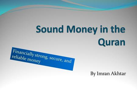 By Imran Akhtar Financially strong, secure, and reliable money.