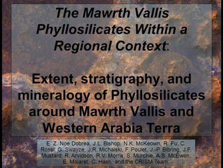 The Mawrth Vallis Phyllosilicates Within a Regional Context: Extent, stratigraphy, and mineralogy of Phyllosilicates around Mawrth Vallis and Western Arabia.