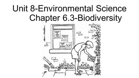 Unit 8-Environmental Science Chapter 6.3-Biodiversity.