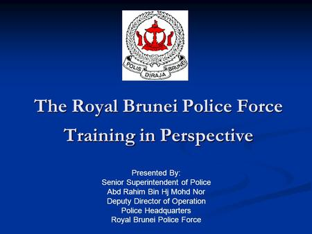 The Royal Brunei Police Force Training in Perspective