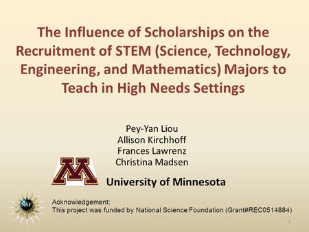 The Influence of Scholarships on the Recruitment of STEM (Science, Technology, Engineering, and Mathematics) Majors to Teach in High Needs Settings Pey-Yan.