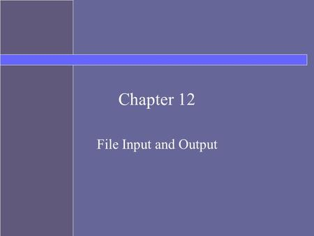 Chapter 12 File Input and Output. Topics Stream Classes Files Text Input and Output JFileChooser for GUI programs Binary files.